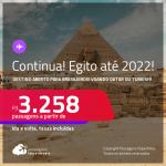 Destino aberto para brasileiros! Continua! Passagens para o <strong>EGITO: Cairo, </strong>com datas para viajar até 2022! A partir de R$ 3.258, ida e volta, c/ taxas!