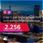 Passagens 2 em 1 – <strong>LAS VEGAS + NOVA YORK, </strong>com datas para viajar em 2022! A partir de R$ 2.256, todos os trechos, c/ taxas! Opções com BAGAGEM INCLUÍDA!