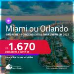 Passagens para <strong>MIAMI ou ORLANDO, </strong>com datas para viajar em 2022! A partir de R$ 1.670, ida e volta, c/ taxas!