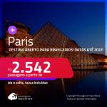 Destino aberto para brasileiros! Passagens para <strong>PARIS, </strong>com datas para viajar até 2022! A partir de R$ 2.542, ida e volta, c/ taxas!