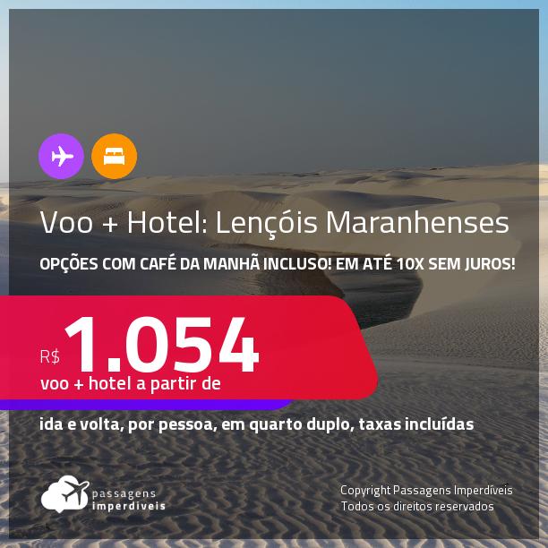 <strong>PASSAGEM + HOTEL</strong> nos <strong>LENÇÓIS MARANHENSES</strong>! A partir de R$ 1.054, por pessoa, quarto duplo, c/ taxas! Opções com CAFÉ DA MANHÃ incluso! Em até 10x SEM JUROS!