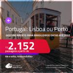 Destino aberto para brasileiros! Passagens para <strong>PORTUGAL: Lisboa ou Porto</strong>! A partir de R$ 2.152, ida e volta, c/ taxas! Datas até 2022!