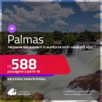Programe sua viagem para o Jalapão! Passagens para <strong>PALMAS </strong>a partir de R$ 588, ida e volta, c/ taxas! Datas para viajar até 2022!