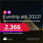 EUROTRIP! Destinos abertos para brasileiros ! Chegue por <strong>Lisboa</strong>, e vá embora por <strong>Paris, </strong>ou vice-versa! A partir de R$ 2.366, todos os trechos, c/ taxas! Datas até 2022!