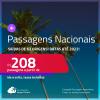 <strong>PASSAGENS NACIONAIS</strong>, com datas para viajar até 2022! Valores a partir de R$ 208, ida e volta!