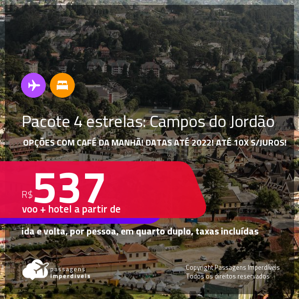 <strong>PASSAGEM + HOTEL 4 ESTRELAS</strong> com <strong>CAFÉ DA MANHÃ </strong>em <strong>CAMPOS DO JORDÃO</strong>! A partir de R$ 537, por pessoa, quarto duplo, c/ taxas! Datas até 2022! Em até 10x SEM JUROS!