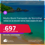 MUITO BOM!!! Passagens para <strong>FERNANDO DE NORONHA, </strong>com datas para viajar até 2022! A partir de R$ 697, ida e volta, c/ taxas!
