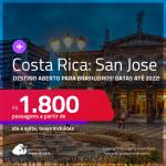 Destino aberto para brasileiros! Passagens para a <strong>COSTA RICA: San Jose</strong>! A partir de R$ 1.800, ida e volta, c/ taxas! Datas até 2022!