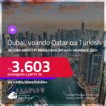 Destino aberto para brasileiros! Passagens para <strong>DUBAI</strong>, com datas para viajar até 2022, voando Qatar ou Turkish! A partir de R$ 3.603, ida e volta, c/ taxas! Opções com BAGAGEM INCLUÍDA!