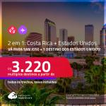Passagens 2 em 1 – <strong>COSTA RICA: </strong>San José<strong> + ESTADOS UNIDOS: </strong>Tampa, Fort Lauderdale, Las Vegas, Los Angeles, Miami, Nova York ou Orlando! A partir de R$ 3.220, todos os trechos, c/ taxas!