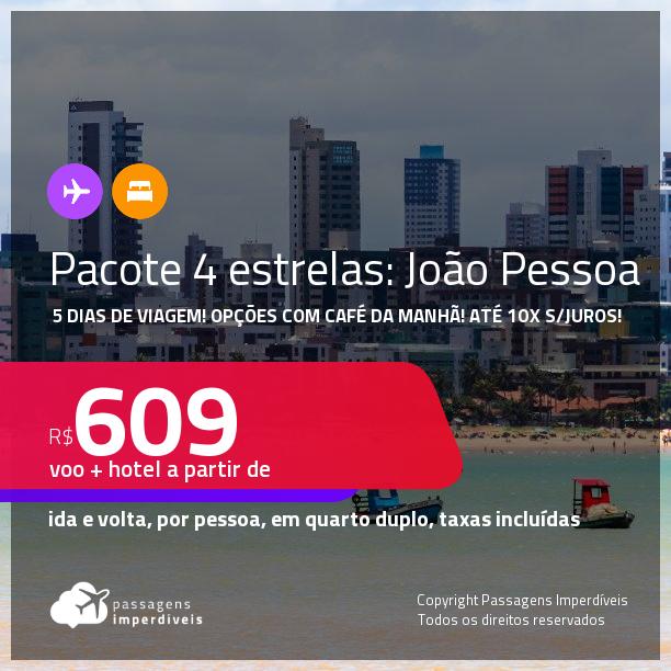 5 dias de viagem em <strong>JOÃO PESSOA</strong>!!! <strong>PASSAGEM + HOTEL 4 ESTRELAS</strong> com <strong>CAFÉ DA MANHÃ</strong>! A partir de R$ 609, por pessoa, quarto duplo, c/ taxas! Datas até 2022! Em até 10x SEM JUROS!