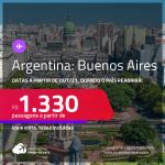 Datas a partir de Outubro/21, quando o país reabrirá! Passagens para a <strong>ARGENTINA: Buenos Aires</strong>! A partir de R$ 1.330, ida e volta, c/ taxas!
