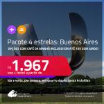 <strong>PASSAGEM + HOTEL 4 ESTRELAS</strong> em <strong>BUENOS AIRES </strong>a partir de R$ 1.967, por pessoa, quarto duplo, c/ taxas! Opções com CAFÉ DA MANHÃ incluso! Em até 10x SEM JUROS!
