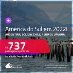 Seleção de Passagens para a <strong>AMÉRICA DO SUL: ARGENTINA, BOLÍVIA, CHILE, PERU ou URUGUAI</strong>! A partir de R$ 737, ida e volta, c/ taxas! Datas em 2022!