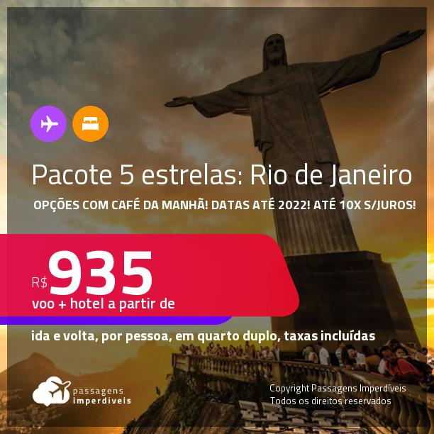 <strong>PASSAGEM + HOTEL 5 ESTRELAS</strong> com <strong>CAFÉ DA MANHÃ</strong> no <strong>RIO DE JANEIRO</strong>! A partir de R$ 935, por pessoa, quarto duplo, c/ taxas! Datas até 2022! Em até 10x SEM JUROS!