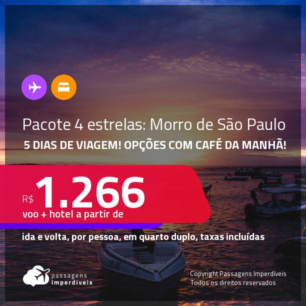 5 dias de viagem em <strong>MORRO DE SÃO PAULO!!! PASSAGEM + HOSPEDAGEM 4 ESTRELAS</strong> com <strong>CAFÉ DA MANHÃ</strong>! A partir de R$ 1.266, por pessoa, quarto duplo, c/ taxas! Datas até 2022! Em até 10x SEM JUROS!