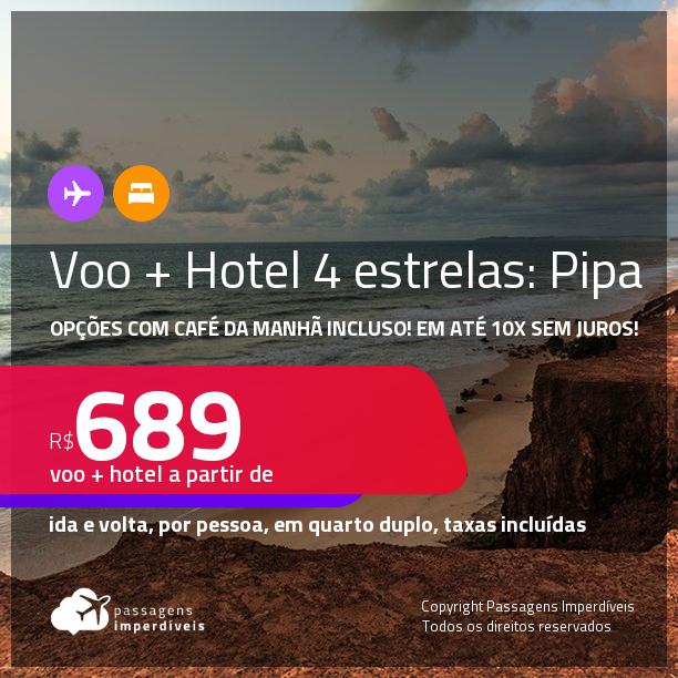 <strong>PASSAGEM + HOTEL 4 ESTRELAS</strong> em <strong>PIPA</strong>! A partir de R$ 689, por pessoa, quarto duplo, c/ taxas! Opções com CAFÉ DA MANHÃ incluso! Em até 10x SEM JUROS!