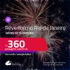 Passagens para o <strong>RÉVEILLON</strong>! Vá para o <strong>RIO DE JANEIRO</strong>! A partir de R$ 360, ida e volta, c/ taxas!