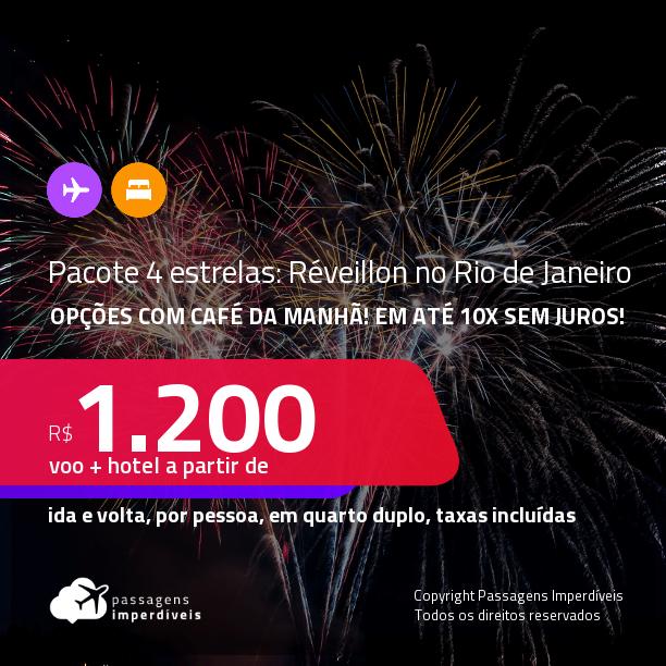 <strong>RÉVEILLON no RIO DE JANEIRO</strong>!!! <strong>PASSAGEM + HOTEL 4 ESTRELAS</strong> com <strong>CAFÉ DA MANHÃ</strong>! A partir de R$ 1.200, por pessoa, quarto duplo, c/ taxas! Em até 10x SEM JUROS!