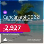 Destino aberto para brasileiros! Passagens para <strong>CANCÚN </strong>a partir de R$ 2.927, ida e volta, c/ taxas!