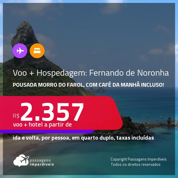 <strong>PASSAGEM + HOSPEDAGEM </strong>com <strong>CAFÉ DA MANHÃ </strong>na <strong>Pousada Morro do Farol</strong> em <strong>FERNANDO DE NORONHA</strong>! A partir de R$ 2.357, por pessoa, quarto duplo, c/ taxas! Datas até 2022! Em até 10x SEM JUROS!