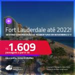 Destino com previsão de reabertura em Novembro/21! Passagens para <strong>FORT LAUDERDALE</strong>! A partir de R$ 1.609, ida e volta, c/ taxas! Datas até 2022!