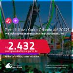Previsão de reabertura a partir de Novembro/21! Passagens 2 em 1 – <strong>NOVA YORK + ORLANDO</strong>! A partir de R$ 2.432, todos os trechos, c/ taxas! Datas até 2022!