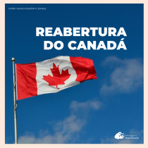 Canadá reabre as fronteiras para brasileiros vacinados: veja os requisitos de entrada