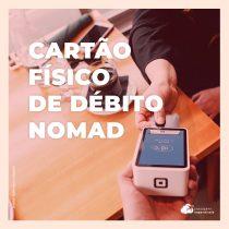 Nomad lança cartão físico de débito: saiba como pedir o seu