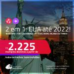Previsão de reabertura a partir de Novembro/21! Passagens 2 em 1 – <strong>NOVA YORK + FORT LAUDERDALE, LAS VEGAS, MIAMI, ORLANDO ou TAMPA</strong>! A partir de R$ 2.225, todos os trechos, c/ taxas! Datas até 2022!