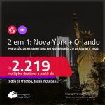 Previsão de reabertura em Novembro/21! Passagens 2 em 1 – <strong>NOVA YORK + ORLANDO</strong>! A partir de R$ 2.219, todos os trechos, c/ taxas! Datas até 2022! Opções com BAGAGEM INCLUÍDA!