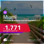 Previsão de reabertura em Novembro/21! Passagens para <strong>MIAMI, </strong>com datas para viajar até 2022! A partir de R$ 1.771, ida e volta, c/ taxas!