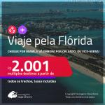 Previsão de reabertura em Novembro/21! Viaje pela <strong>FLÓRIDA</strong>! Chegue por <strong>MIAMI</strong>, e vá embora por <strong>ORLANDO, </strong>ou vice-versa! A partir de R$ 2.001, todos os trechos, c/ taxas! Datas até 2022!