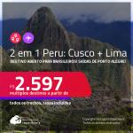 Destino aberto para brasileiros! Passagens 2 em 1 para o <strong>PERU</strong> – Vá para: <strong>Cusco + Lima</strong>! A partir de R$ 2.597, todos os trechos, c/ taxas!