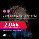 Reabertura prevista para Novembro/2021! Promoção de Passagens 2 em 1 – <strong>NOVA YORK + ORLANDO na mesma viagem</strong>! A partir de R$ 2.044, todos os trechos, c/ taxas! Datas de Nov/21 até Agosto/2022!