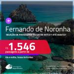 Seleção de Passagens para <strong>FERNANDO DE NORONHA</strong>! A partir de R$ 1.546, ida e volta, c/ taxas! Datas de Outubro/21 até Agosto/2022! Opções, inclusive, no Ano Novo!