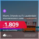 Reabertura para vacinados prevista para Novembro/2021! Promoção de Passagens para os <strong>ESTADOS UNIDOS – Flórida: Fort Lauderdale, Miami ou Orlando</strong>! A partir de R$ 1.809, ida e volta, c/ taxas!
