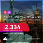Reabertura prevista para Novembro/2021! Promoção de Passagens 2 em 1 – <strong>MIAMI +  NOVA YORK na mesma viagem</strong>! A partir de R$ 2.334, todos os trechos, c/ taxas! Opções com bagagem incluída!