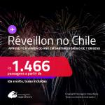 Passagens para o <strong>RÉVEILLON </strong>no <strong>CHILE</strong>! Vá para <strong>Santiago</strong>! A partir de R$ 1.466, ida e volta, c/ taxas!