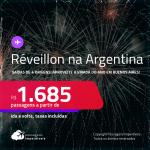 Passagens para o <strong>RÉVEILLON </strong>na <strong>ARGENTINA</strong>! Vá para <strong>Buenos Aires</strong>! A partir de R$ 1.685, ida e volta, c/ taxas!