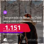 <strong>Neve no Chile</strong>! Passagens para <strong>Santiago</strong> com datas para viajar de <strong>Junho até Setembro/2022</strong>! A partir de R$ 1.151, ida e volta, c/ taxas!