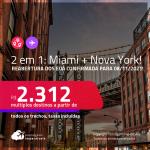 Reabertura confirmada para 08/11! Passagens 2 em 1 – <strong>ESTADOS UNIDOS: Miami + Nova York na mesma viagem</strong>! A partir de R$ 2.312, todos os trechos, c/ taxas! Opções com bagagem incluída!