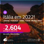 <strong>Itália em 2022! </strong>Seleção de passagens para <strong>Bologna, Florença, Milão, Nápoles, Roma, Turim ou Veneza</strong>! A partir de R$ 2.604, ida e volta, c/ taxas!