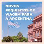 Governo da Argentina divulga novos requisitos de viagem para turistas