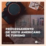 Visto americano de turismo: retorno do processamento previsto para novembro de 2021